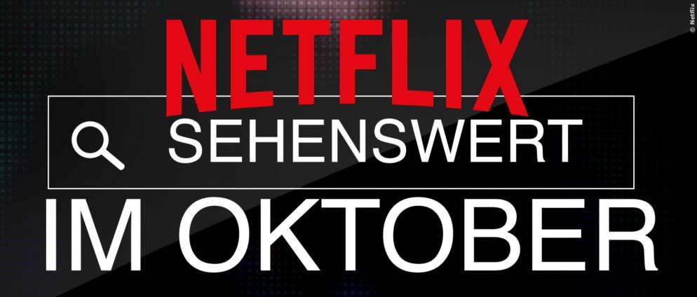 Netflix: Neue Serien und Filme im Oktober 2019